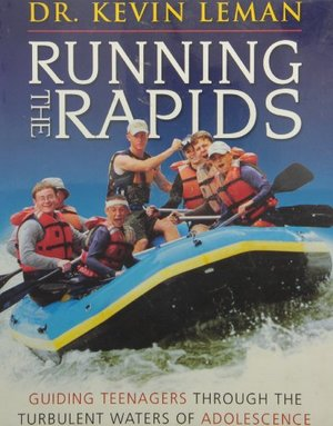 Running the Rapids: Guiding Teenagers Through the Turbulent Waters of Adolescence: Video Curriculum Leader Kit (Running the Rapids: Guiding Teenagers Through the Turbulent Waters of Adolescence)