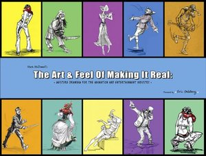 Art and Feel of Making it Real: Gesture Drawing for the Animation and Entertainment Industry, The