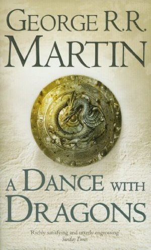 Dance With Dragons (A Song of Ice and Fire, Book 5), A