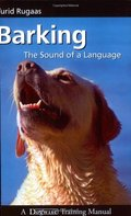 Barking: The Sound of a Language (Dogwise Training Manual)