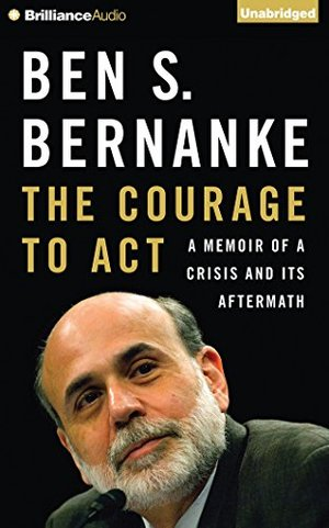 Courage to Act: A Memoir of a Crisis and Its Aftermath CD, Unabridged, Audiobook, The