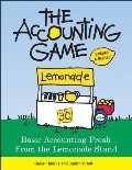 Accounting Game: Basic Accounting Fresh from the Lemonade Stand, The