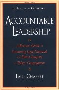 Accountable Leadership: A Resource Guide for Sustaining Legal, Financial, and Ethical Integrity in Today's Congregations