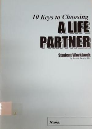 10 Keys to Choosing A Life Partner (Student Workbook)
