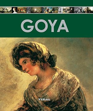Goya (Enciclopedia Del Arte) (Spanish Edition)