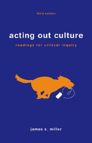 Acting Out Culture: Readings for Critical Inquiry