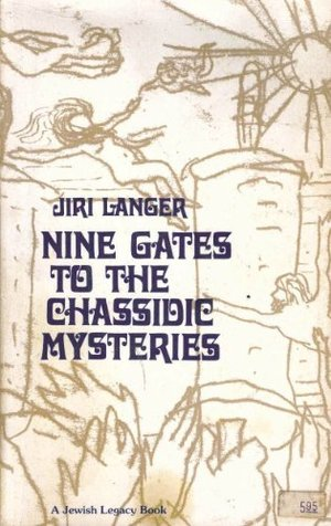 Nine Gates to the Chassidic Mysteries (A Jewish Legacy Book)