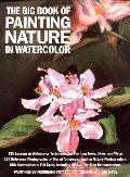 Big Book of Painting Nature in Watercolor, The