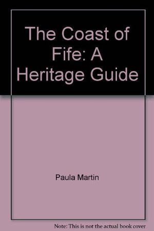 Coast of Fife: A Heritage Guide, The
