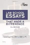 Law School Essays That Made a Difference, 5th Edition (Graduate School Admissions Guides)