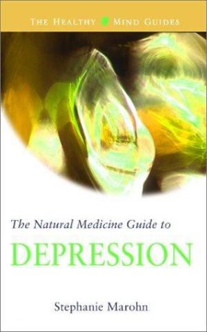 Natural Medicine Guide to Depression, The