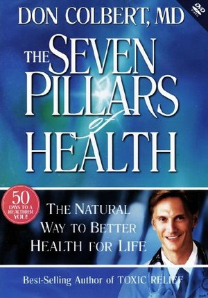 Seven Pillars of Health: The Natural Way to Better Health for Life, The