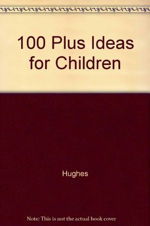 100 Plus Ideas for Children