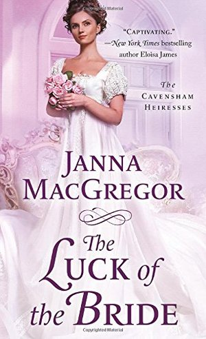 Luck of the Bride: The Cavensham Heiresses, The