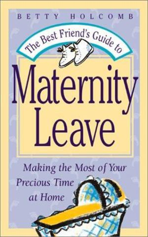 Best Friend's Guide to Maternity Leave, The
