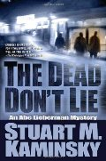 Dead Don't Lie: An Abe Lieberman Mystery, The