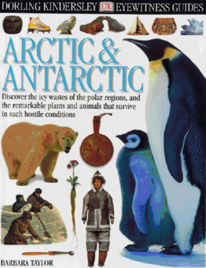 Arctic and Antarctic (Eyewitness Guides)