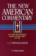1, 2 Thessalonians: An Exegetical and Theological Exposition of Holy Scripture (New American Commentary)