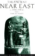 Ancient Near East c. 3000-330 BC, Vol. 1 (Routledge History of the Ancient World), The