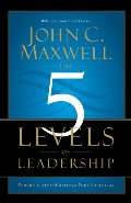 5 Levels of Leadership: Proven Steps to Maximize Your Potential, The