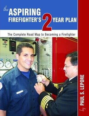 Aspiring Firefighter's Two-Year Plan, The