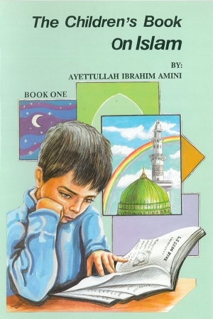Childrens Book on Islam Book 1, The