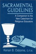 Sacramental Guidelines: A Companion to the New Catechism for Religious Educators
