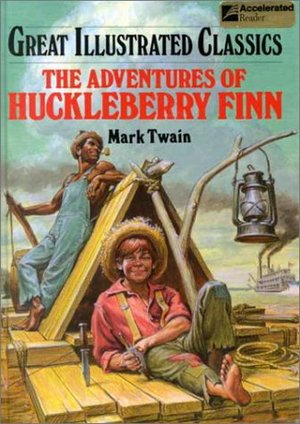 Adventures of Huckleberry Finn (Great Illustrated Classics), The