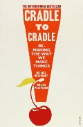 Cradle to Cradle: Remaking the Way We Make Things. William McDonough & Michael Braungart