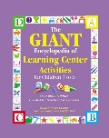 GIANT Encyclopedia of Learning Center Activities for Children 3 to 6: Over 600 Activities Created by Teachers for Teachers (The GIANT Series), The