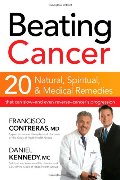Beating Cancer: Twenty Natural, Spiritual, and Medical Remedies That Can Slow--and Even Reverse--Cancer's Progression