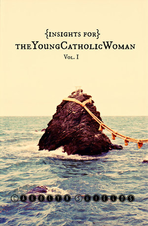 Insights for The Young Catholic Woman Vol. 1