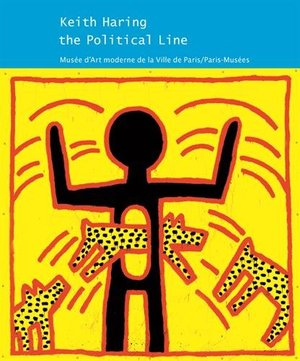 Keith Haring : The Political Line. 19 avril-18 août 2013
