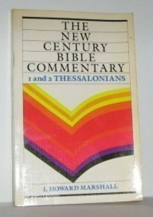 1 and 2 Thessalonians (The New Century Bible Commentary Series)