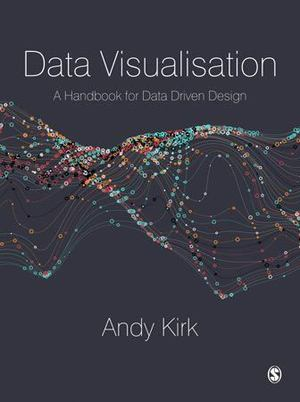 Data Visualisation. A Handbook for Data Driven Design