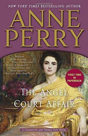 Angel Court Affair: A Charlotte and Thomas Pitt Novel, The