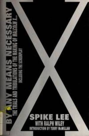 By Any Means Necessary: Trials And Tribulations of the Making of Malcolm X