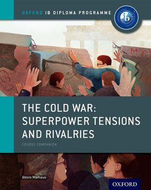 Cold War: Superpower Tensions and Rivalries , The