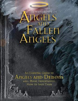 Handbook of Angels and Fallen Angels, The