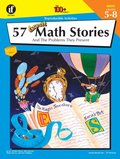 57 Great Math Stories and the Problems They Present, Grades 5 - 8