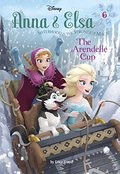 Anna & Elsa #6: The Arendelle Cup (Disney Frozen) (A Stepping Stone Book(TM))