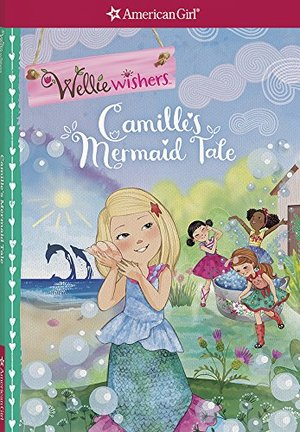 Camille's Mermaid Tale (Wellie Wishers)
