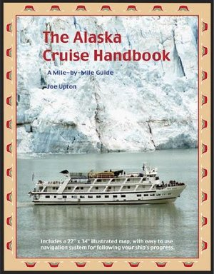 Alaska Cruise Handbook: A Mile-by-Mile Guide, The