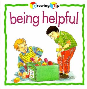 Being Helpful (Growing Up)