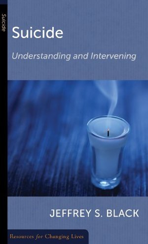 Suicide, Understanding and Intervening (Resources for Changing Lives)