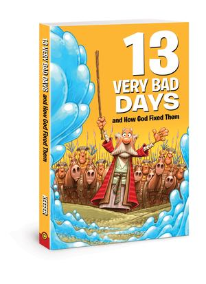 13 Very Bad Days and How God Fixed Them - £6.99