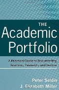 Academic Portfolio: A Practical Guide to Documenting Teaching, Research, and Service, The