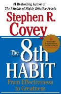 8th Habit: From Effectiveness to Greatness, The