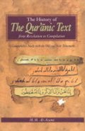 History of The Qur'anic Text: From Revelation to Compilation: A Comparative Study with the Old and New Testaments, The