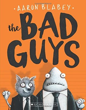 Bad Guys (The Bad Guys #1), The